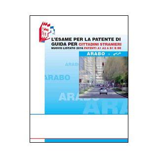 L'esame per la patente di guida per cittadini stranieri. Nuovo listato 2016 patenti A1 A2 e B1 B BE. Ediz. bilingue - Bottoli Luciana; Bottoli Stefano
