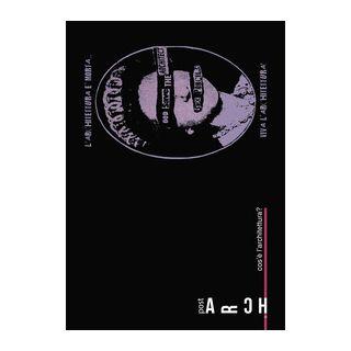 «Post arch» cos'è l'architettura? - Stella Richter A. L. (cur.); Cherubini M. (cur.); Dal Bianco G. (cur.)