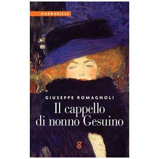 Il cappello di nonno Gesuino - Romagnoli Giuseppe
