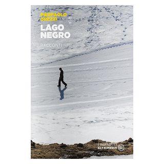 Lago Negro - Grezzi Pierpaolo