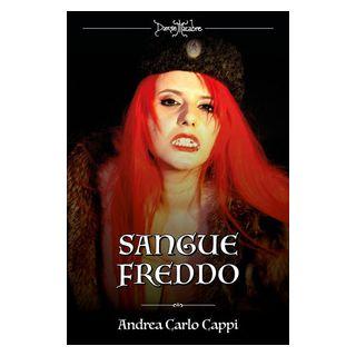 Danse macabre: Le vampire di Praga-Sangue freddo. Vol. 1-2 - Cappi Andrea Carlo; Mazzoni R. (cur.)