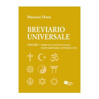 Breviario universale. Vol. 1: Tempo di Avvento e Natale. Tempo ordinario, settimane I-VII - Diana Massimo