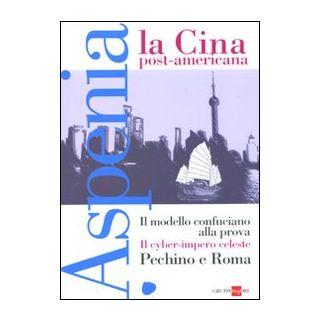 Aspenia. Vol. 50: La Cina post americana -