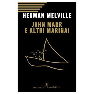 John Marr e altri marinai - Melville Hermann