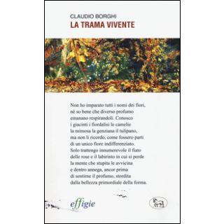 La trama vivente - Borghi Claudio
