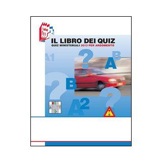 Il libro dei quiz. Quiz ministeriali 2013 per argomento - Bottoli Stefano