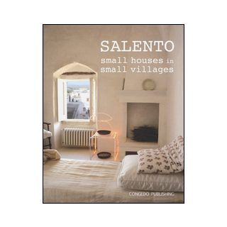 Salento. Small houses in small villages. Ediz. italiana e inglese -