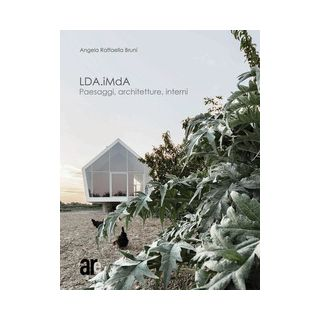 LDA.iMdA. Paesaggi, architetture, interni. Ediz. italiana e inglese - Bruni Angela Raffaella