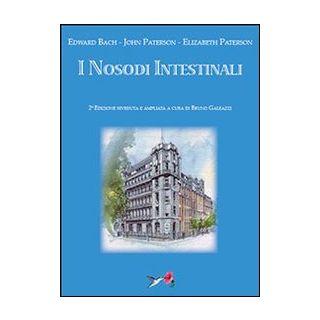 I nosodi intestinali - Bach Edward; Paterson John; Paterson Elisabeth; Ga