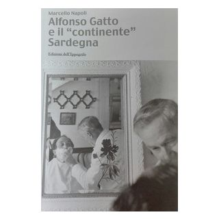 Alfonso Gatto e il «continente» Sardegna - Napoli Marcello