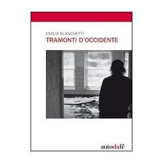 Tramonti d'Occidente - Blanchetti Emilia