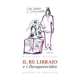 Il re libraio e i desaparecidos - Casetti Giuseppe
