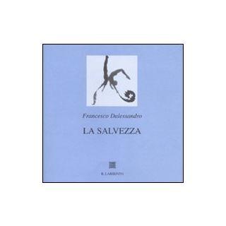 La salvezza - Dalessandro Francesco