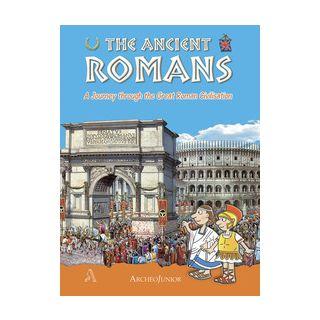 Gli antichi romani. Un viaggio nella grande civiltà romana. Ediz. inglese -