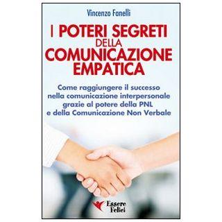 I poteri segreti delle comunicazione empatica - Fanelli Vincenzo