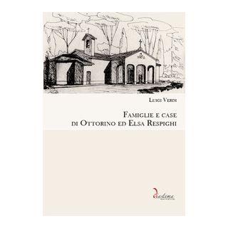 Famiglie e case di Ottorino ed Elsa Respighi - Verdi Luigi