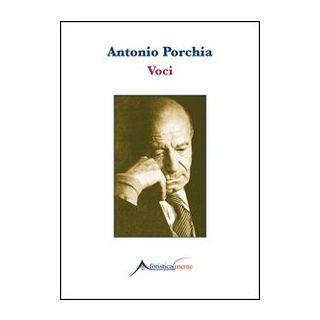 Voci - Porchia Antonio; Caramagna F. (cur.)