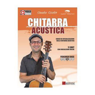Chitarra acustica. Corso di specializzazione sulla chitarra acustica - Cicolin Claudio