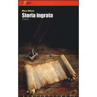 Storia ingrata - Milani Mino