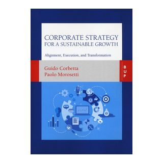 Corporate strategy for a sustainable growth - Corbetta Guido; Morosetti Paolo