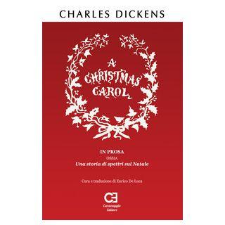 Christmas Carol (A). Ediz. integrale - Dickens Charles; De Luca E. (cur.)