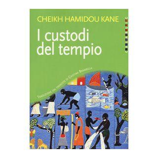 I custodi del tempio - Kane C. Hamidou