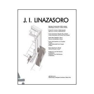 J. I. Linazasoro. Ediz. italiana e francese - Presi S. (cur.)