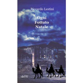 Ogni fottuto Natale - Lestini Riccardo