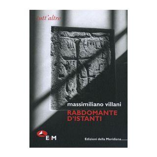 Rabdomante d'istanti - Villani Massimiliano