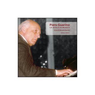 Piero Guarino. La vita e la musica. Con CD Audio - Guarino M. (cur.) - Albisani Editore