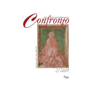 Confronto. Studi e ricerche di storia dell'arte europea. Nuova serie (2019). Ediz. illustrata. Vol. 2 - Leone De Castris P. (cur.)