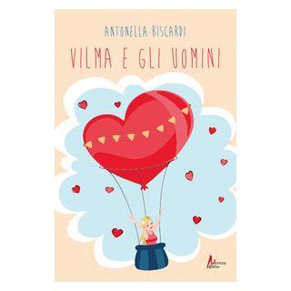 Vilma e gli uomini - Biscardi Antonella