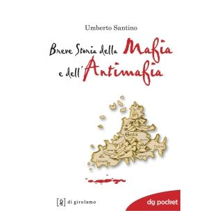 Breve storia della mafia e dell'antimafia - Santino Umberto