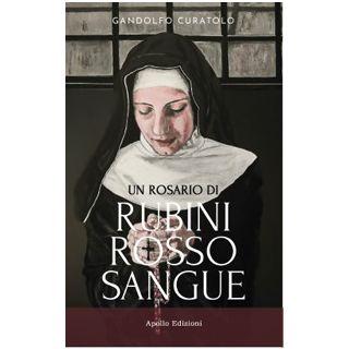 Un rosario di rubini rosso sangue - Curatolo Gandolfo