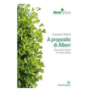 A proposito di alberi - Ferrini Francesco