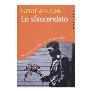 Lo sfaccendato - Atilgan Yusuf