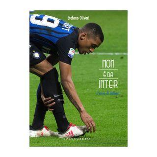Non è da Inter. L'anno di Dalbert - Olivari Stefano