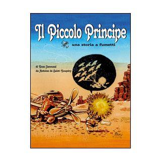 Il Piccolo Principe da Antoine de Saint-Exupéry. Una storia a fumetti - Jannuzzi Enzo; Bona L. (cur.)