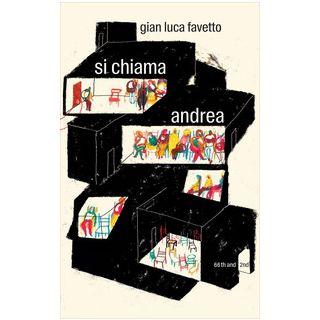 Si chiama Andrea - Favetto Gian Luca