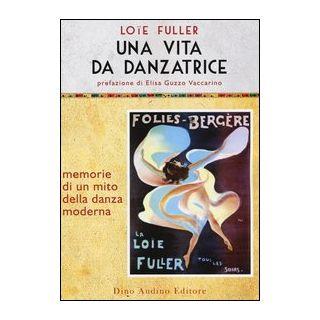 Una vita da danzatrice - Loïe Fuller