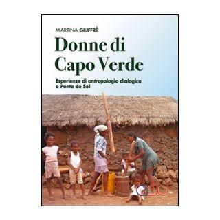 Donne di Capo Verde. Esperienze di antropologia dialogica a Ponta do Sol - Giuffrè Martina