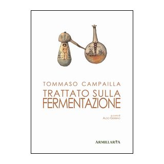Trattato sulla fermentazione. Ediz. critica - Campailla Tommaso; Gerbino A. (cur.)