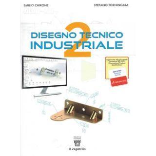 Disegno tecnico industriale. Per le Scuole superiori vol.2 -  Emilio Chirone, Stefano Tornincasa