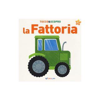 La fattoria. Tocco&scopro. Ediz. a colori -