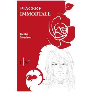 Piacere immortale - Morrison Dahlia; Lanna C. (cur.)