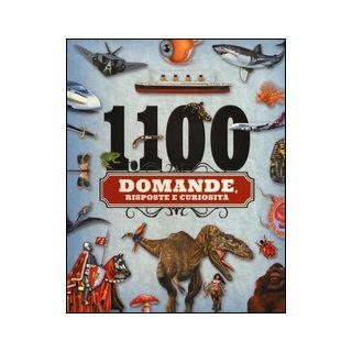 1100 domande, risposte e curiosità -
