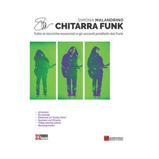 Chitarra funk. Tutte le tecniche essenziali e gli accordi prediletti dal funk - Malandrino Simona