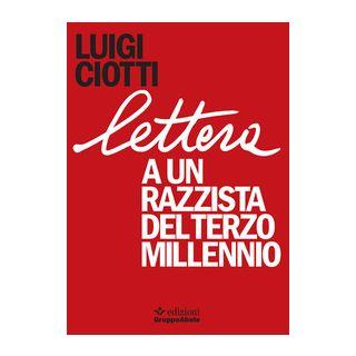 Lettera a un razzista del terzo millennio - Ciotti Luigi