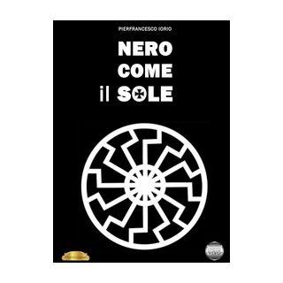 Nero come il sole - Iorio Pierfrancesco