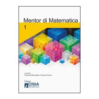 Mentor di matematica. Vol. 1 - Moscariello G. (cur.); Ferone V. (cur.)